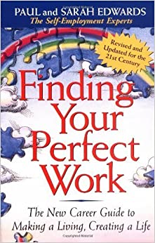 Book Finding Your Perfect Work: The New Career Guide to Making a Living, Creating a Life by Paul Edwards (2003-01-06)