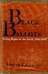 Black Ballots: Voting Rights in the South, 1944-1969 (Contemporary American History Series)