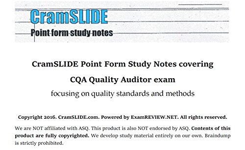 CramSLIDE Point Form Study Notes covering  CQA Quality Auditor exam focusing on quality standards and methods ()