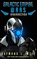 Galactic Empire Wars: Insurrection (The Galactic Empire Wars Book 5)