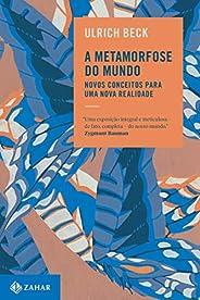 A metamorfose do mundo: Novos conceitos para uma nova realidade
