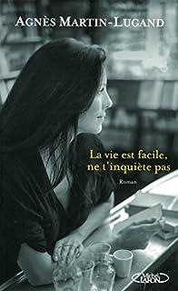 La vie est facile, ne t'inquiète pas, Martin-Lugand, Agnès