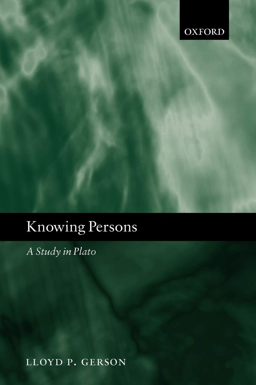 Knowing Persons A Study In Plato Gerson Lloyd P 9780199288670 Books Amazon Ca