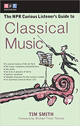 The NPR Curious Listener's Guide to Classical Music: Timothy K