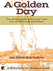 A Golden Day: You are surprised when your I put you on bathroom restrictions. (Cuck You! Interracial Edition Book 8)