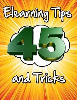 45 Elearning Tips and Tricks by [Araiza, John]