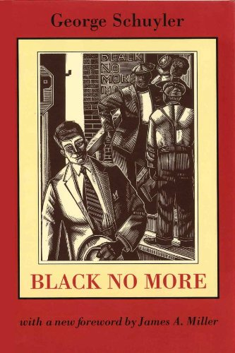 Black No More: Being an Account of the Strange and Wonderful Working of Science in the Land of the Free, A.D. 1933-1940 (Northeastern Library of Black Literature)