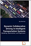 Dynamic Collaborative Driving in Intelligent Transportation Systems, Dao Thanh-Son, 3639225996