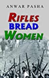 Front cover for the book RIFLES BREAD WOMEN by ANWAR PASHA