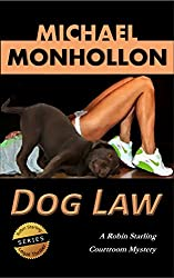 Dog Law (A Robin Starling Courtroom Mystery)