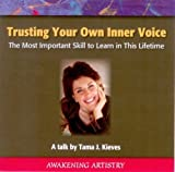 img - for Trusting Your Own Inner Voice: The Most Important Skill to Learn in This Lifetime by Tama J. Kieves (2007-11-08) book / textbook / text book