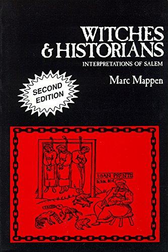 Witches & Historians: Interpretations of Salem