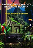 """Ancient Technology in Peru & Bolivia"" av David Hatcher Childress"