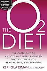The O2 Diet: The Cutting Edge Antioxidant-Based Program That Will Make You Healthy, Thin, and  Beautiful Paperback