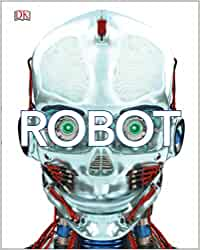 Robot: Meet the Machines of the Future (Dk): Amazon.es: Vv.Aa, Vv.Aa: Libros en idiomas extranjeros