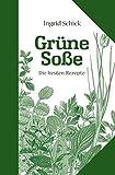 Grüne Soße. Die besten Rezepte (Kulinarische Hessenreihe)