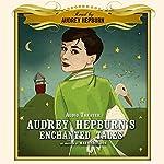Audrey Hepburn's Enchanted Tales | Mary Sheldon - adapter