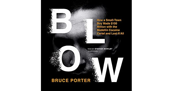 Amazon.com: Blow: How a Small-Town Boy Made $100 Million ...