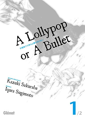 A Lollypop or A Bullet : Tome 1 (French edition)