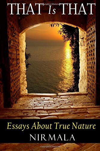 Read Online That Is That: Essays About True Nature pdf