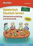 Spielerisch Deutsch lernen. Neue Geschichten. Wortschatzvertiefung und Grammatik. Per la Scuola elementare: 3