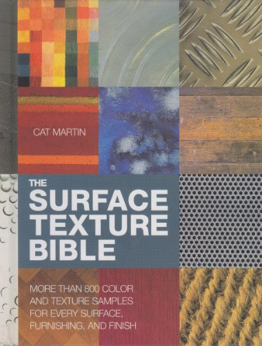 the-surface-texture-bible-more-than-800-color-and-texture-samples-for-every-surface-furnishing-and-f