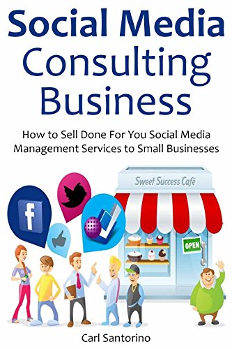 Amazon Com Social Media Consulting Business How To Sell Done For