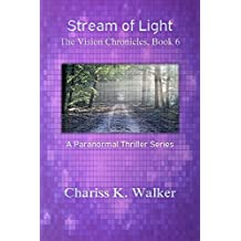 Stream of Light (The Vision Chronicles Book 6)