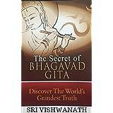 The Secret of Bhagavad Gita: Discover The World's Grandest Truth
