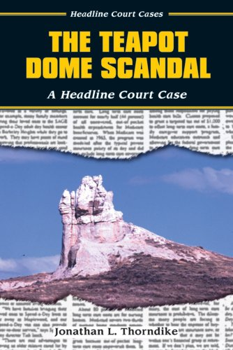 The Teapot Dome Scandal Trial: A Headline Court Case (Headline Court Cases)