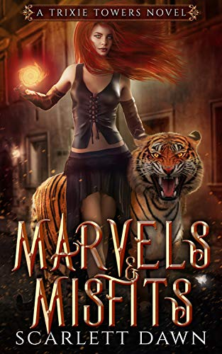 (Marvels and Misfits (Trixie Towers Book 1))