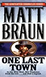 One Last Town, Matt Braun, 0312962363