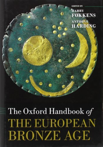The Oxford Handbook of the European Bronze Age (Oxford Handbooks) (2013-08-24)