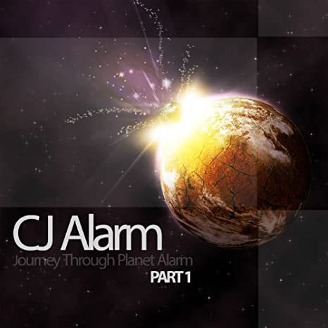 CJ Alarm - Journey Through Planet Alarm Part 1