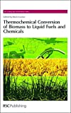 img - for Thermochemical Conversion of Biomass to Liquid Fuels and Chemicals: RSC (Energy and Environment Series) book / textbook / text book