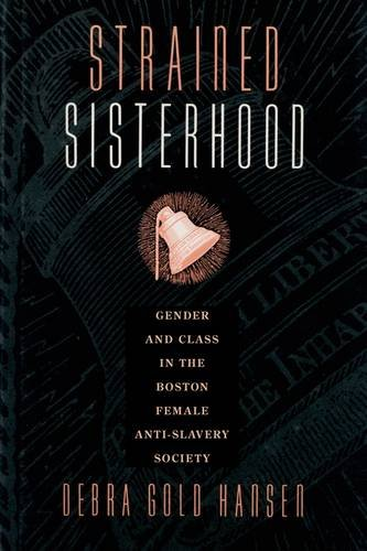 Download Strained Sisterhood: Gender and Class in the Boston Female Anti-Slavery Society pdf
