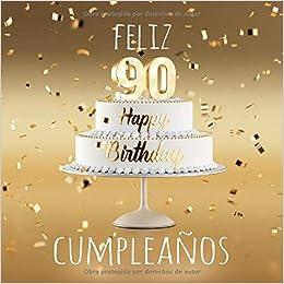 Amazon.com: Feliz 90 Cumpleaños: Libro de visitas con 110 ...