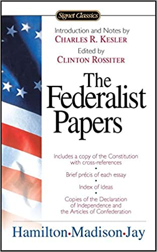 the federalist papers signet classics alexander hamilton james  the federalist papers signet classics alexander hamilton james madison john jay clinton rossiter charles r kessler 9780451528810 com books
