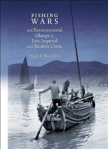Download Fishing Wars and Environmental Change in Late Imperial and Modern China (Harvard East Asian Monographs) PDF