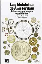 Las Bicicletas De Amsterdam. Falacias Y Paradojas Económicas ...