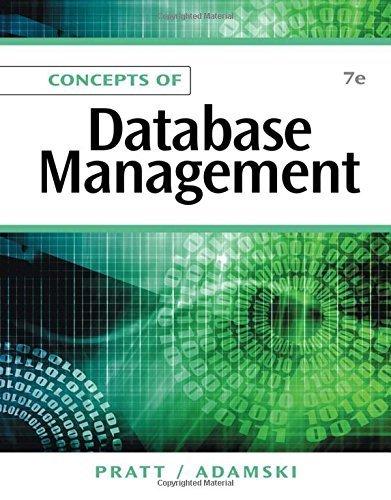 Concepts of Database Management 7th edition by Pratt, Philip J., Adamski, Joseph J. (2011) Paperback