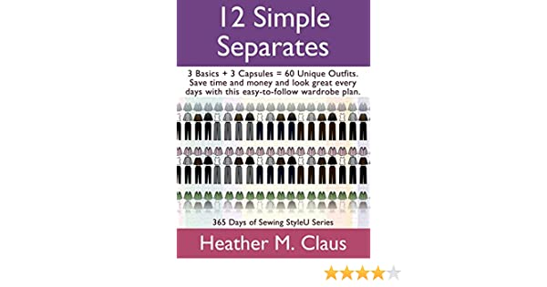 12 Simple Separates: 3 Basics + 3 Capsules = 60 Unique outfits ...