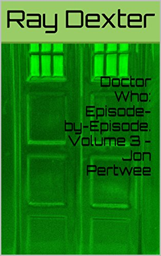 Doctor Who: Episode-by-Episode. Volume 3 - Jon Pertwee