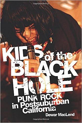 kids of the black hole punk rock postsuburban california dewar kids of the black hole punk rock postsuburban california dewar macleod 9780806140414 com books