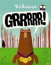 Grrrr ! par Rob Biddulph