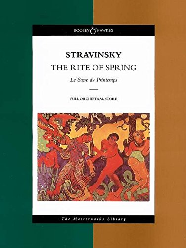 Stravinsky - The Rite of Spring: Le Sacre du Printemps The Masterworks Library (Boosey & Hawkes Masterworks Library) ()