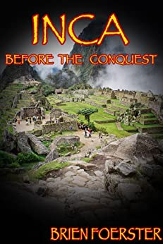Inca: Before The Conquest by [Foerster, Brien]