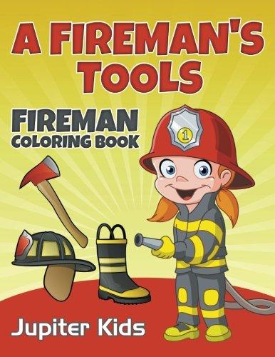 (A Fireman's Tools: Fireman Coloring)