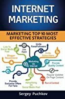 Internet Marketing: Top 10 Most Effective Strategies Front Cover