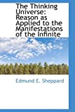 The Thinking Universe, Edmund E. Sheppard, 0559896301